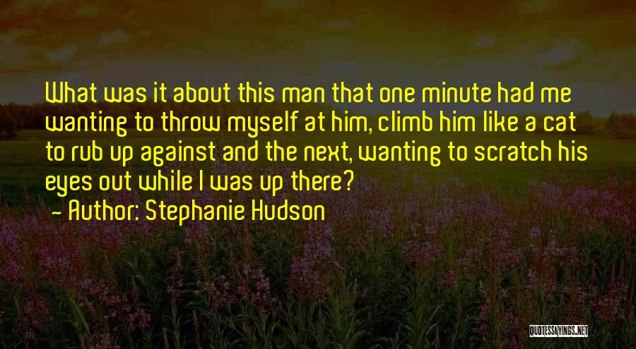 Your Man Wanting Me Quotes By Stephanie Hudson