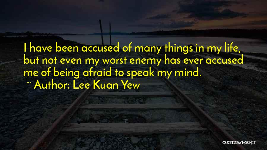 Your Mind Being Your Worst Enemy Quotes By Lee Kuan Yew