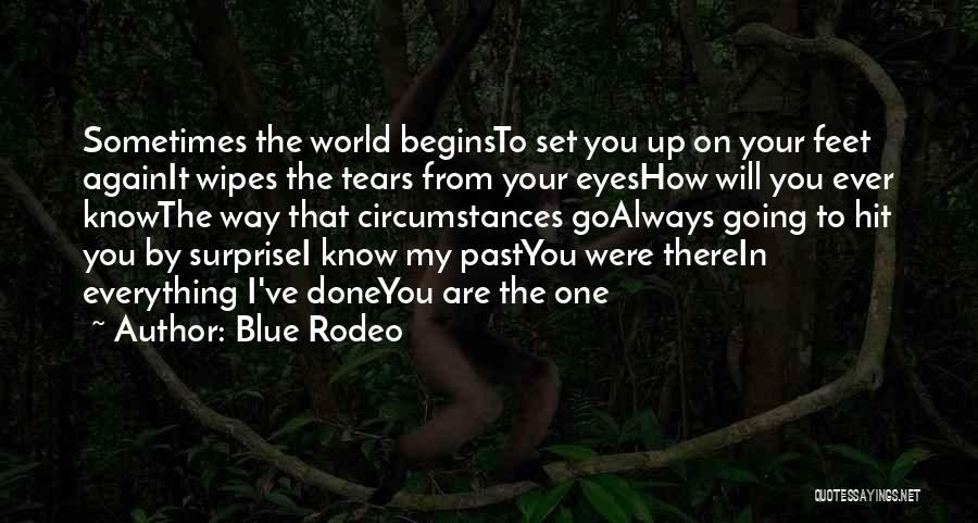 Your My World My Everything Quotes By Blue Rodeo