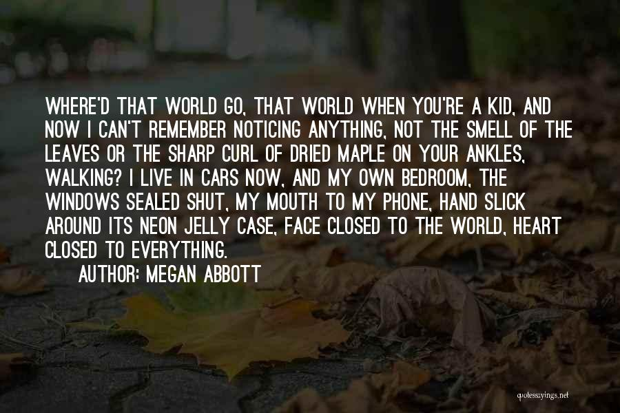 Your My World My Everything Quotes By Megan Abbott