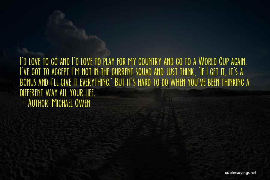 Your My World My Everything Quotes By Michael Owen