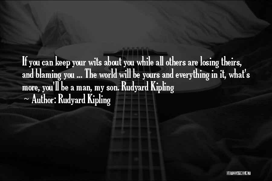 Your My World My Everything Quotes By Rudyard Kipling
