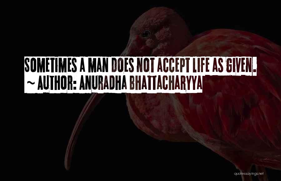 Your New Man Quotes By Anuradha Bhattacharyya