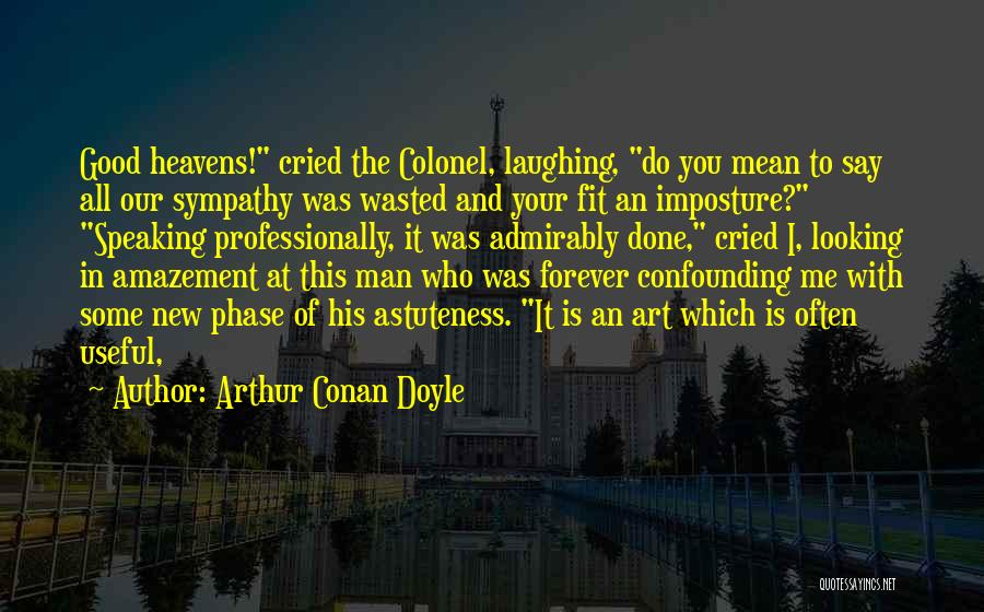 Your New Man Quotes By Arthur Conan Doyle