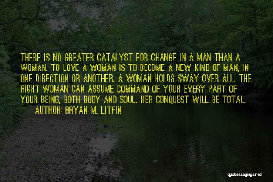 Your New Man Quotes By Bryan M. Litfin