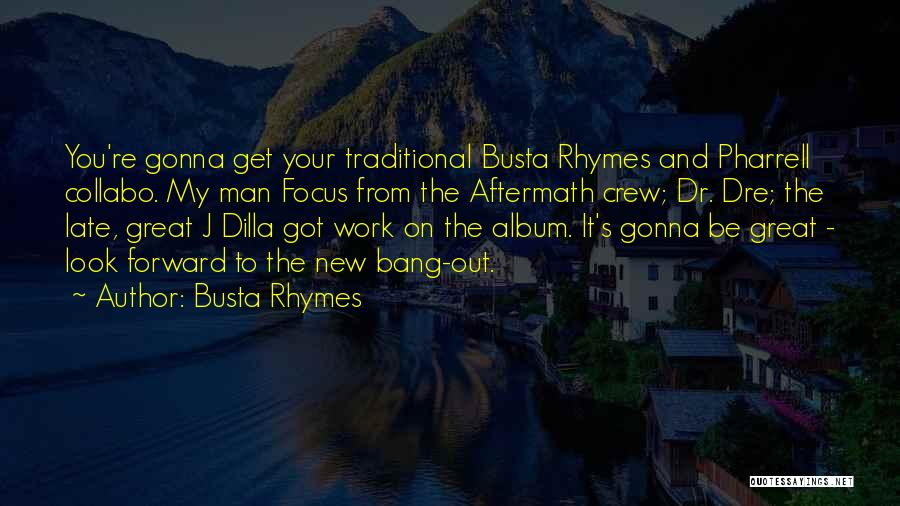 Your New Man Quotes By Busta Rhymes