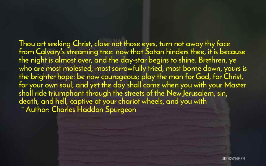Your New Man Quotes By Charles Haddon Spurgeon