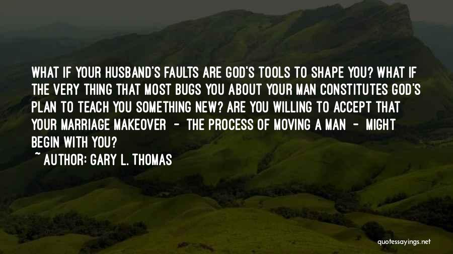 Your New Man Quotes By Gary L. Thomas