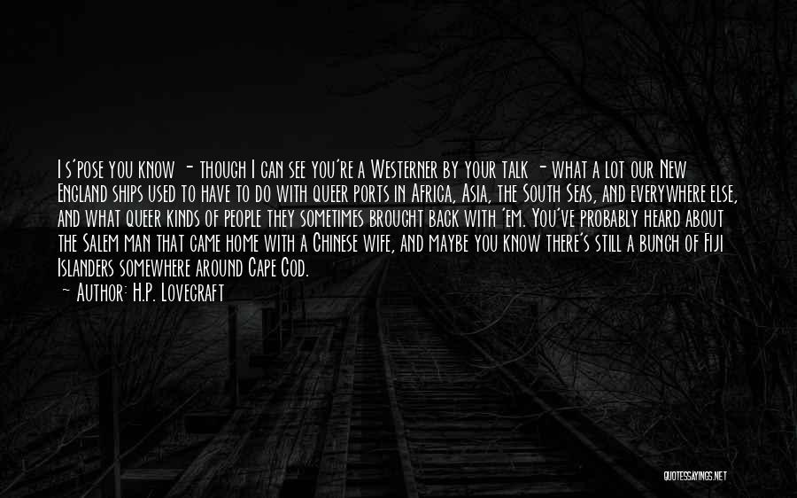 Your New Man Quotes By H.P. Lovecraft