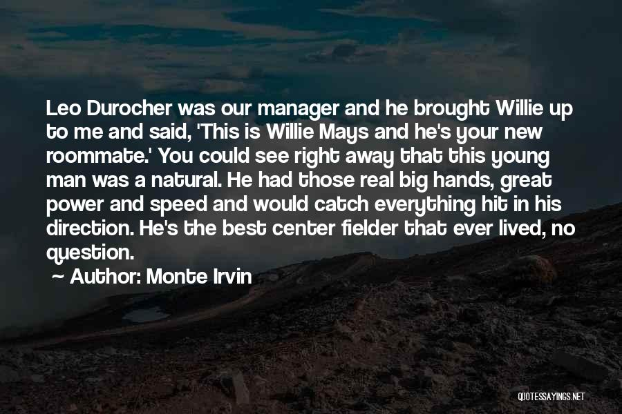 Your New Man Quotes By Monte Irvin