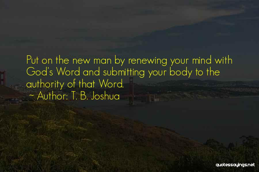 Your New Man Quotes By T. B. Joshua