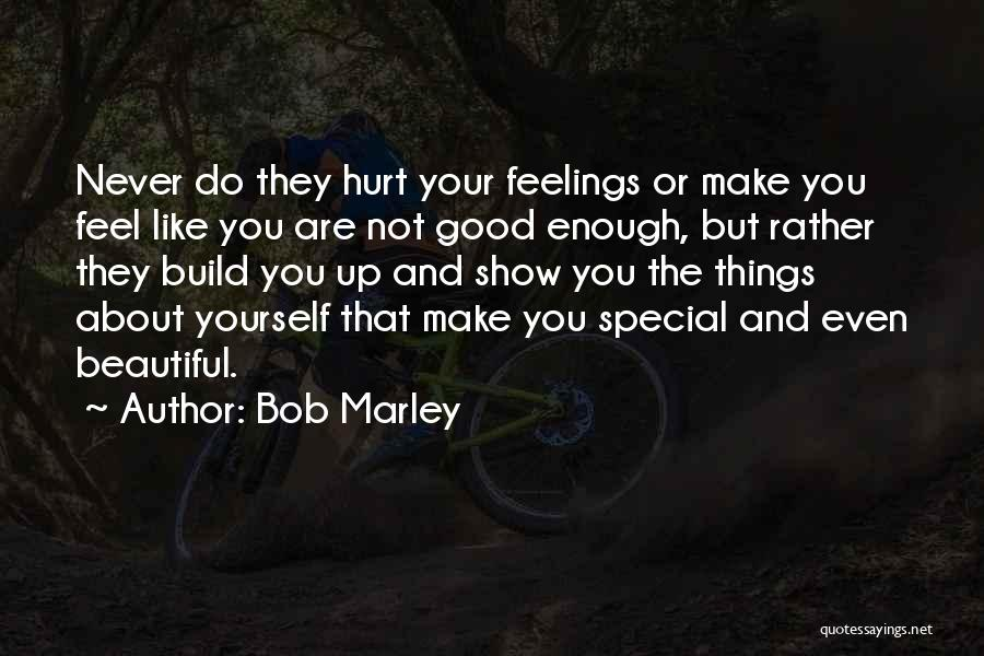 Your Not Good Enough Quotes By Bob Marley