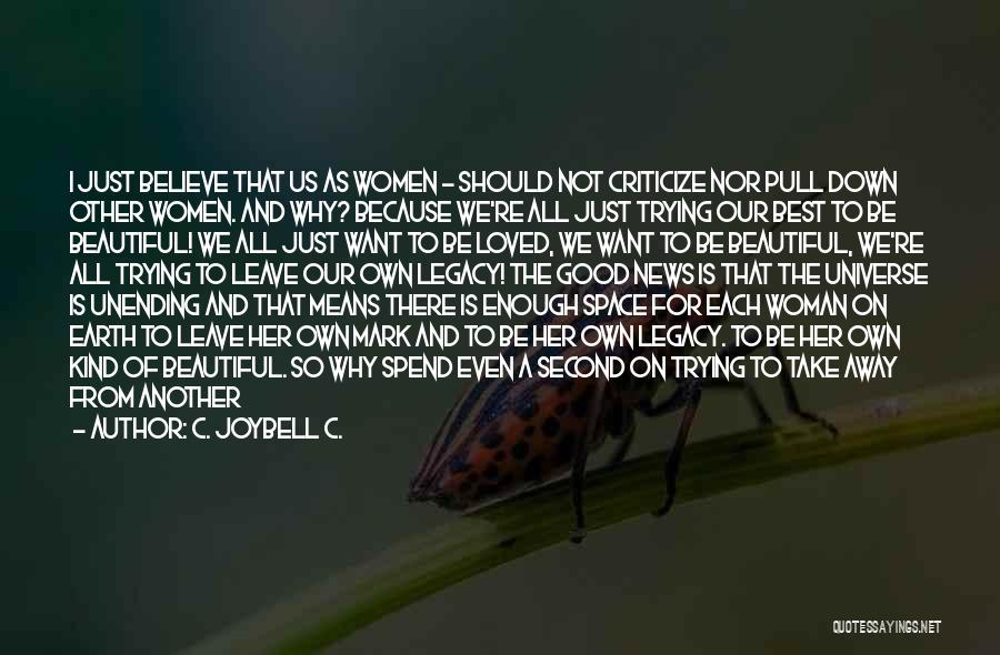Your Not Good Enough Quotes By C. JoyBell C.