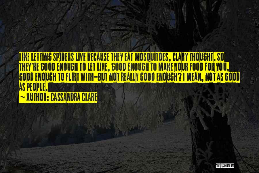 Your Not Good Enough Quotes By Cassandra Clare