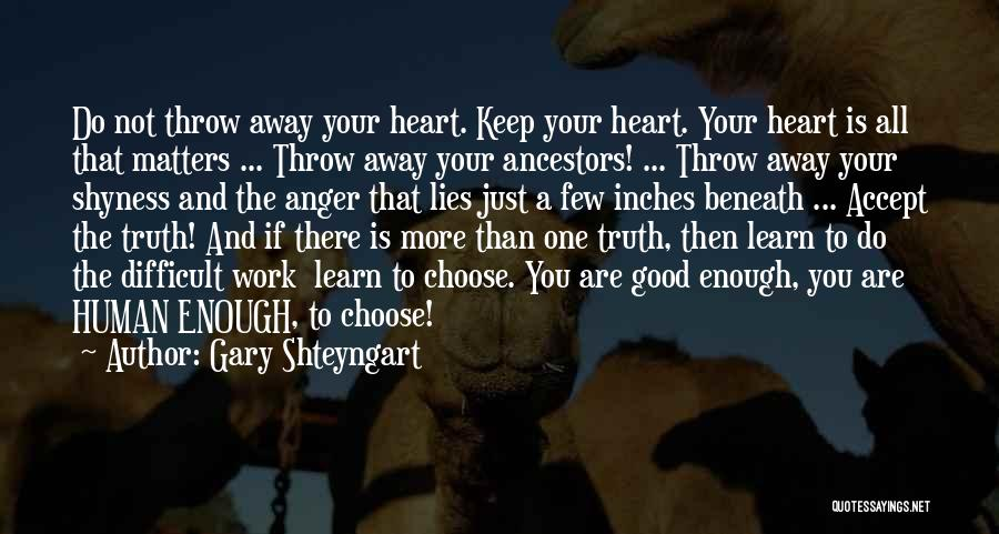 Your Not Good Enough Quotes By Gary Shteyngart