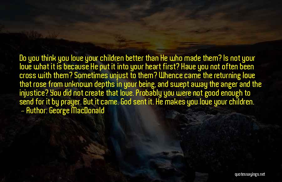 Your Not Good Enough Quotes By George MacDonald