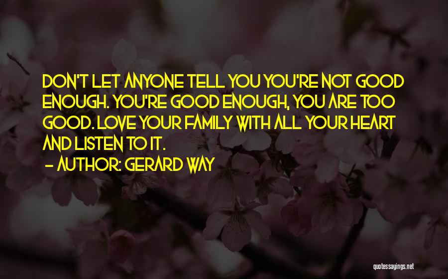 Your Not Good Enough Quotes By Gerard Way
