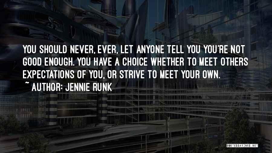 Your Not Good Enough Quotes By Jennie Runk