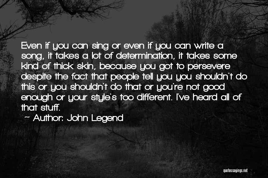 Your Not Good Enough Quotes By John Legend