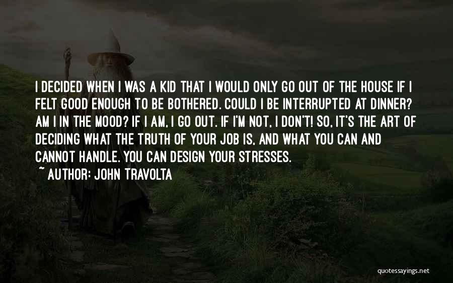 Your Not Good Enough Quotes By John Travolta