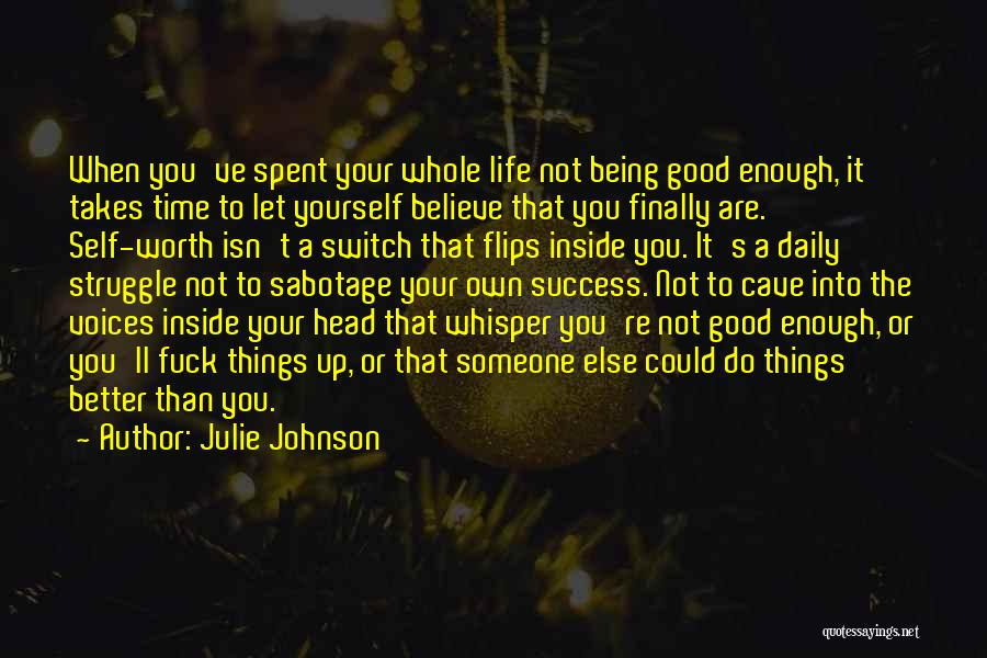 Your Not Good Enough Quotes By Julie Johnson