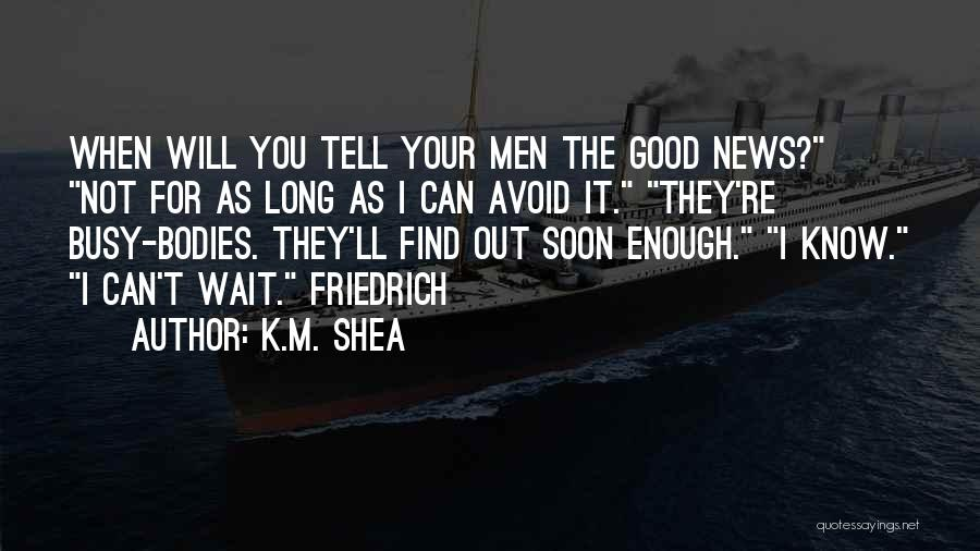 Your Not Good Enough Quotes By K.M. Shea