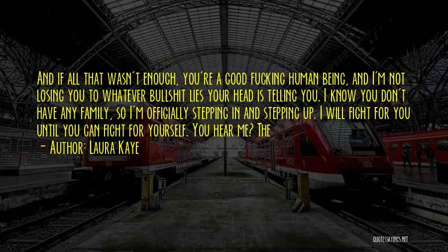 Your Not Good Enough Quotes By Laura Kaye
