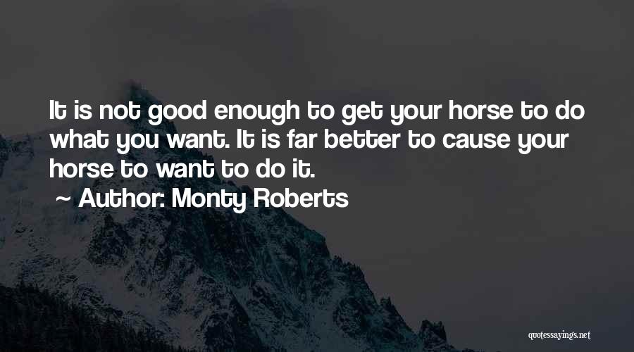 Your Not Good Enough Quotes By Monty Roberts