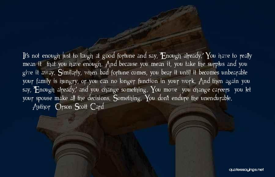 Your Not Good Enough Quotes By Orson Scott Card