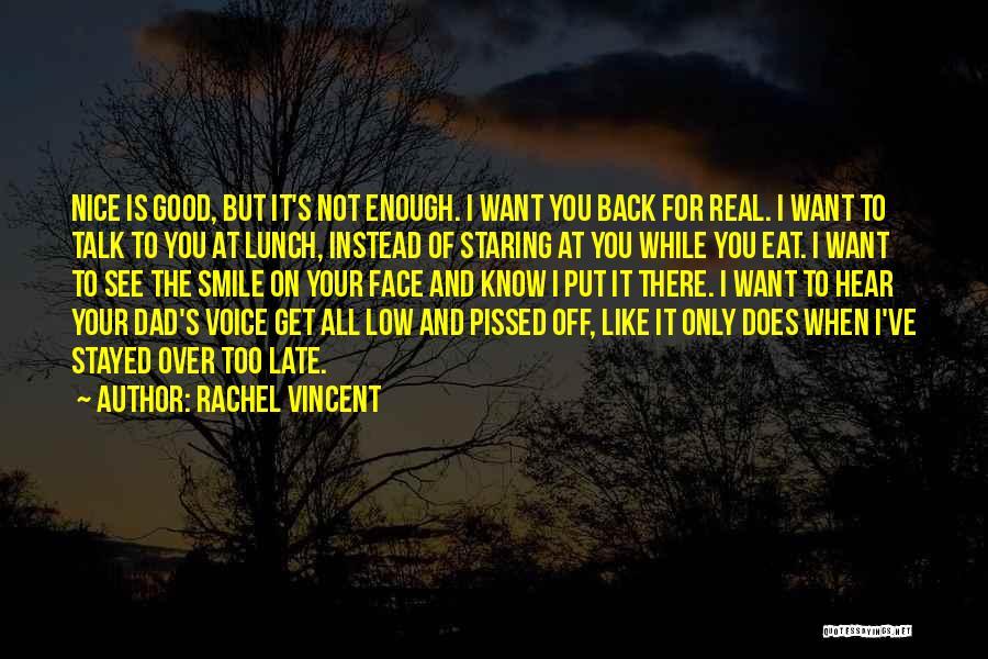 Your Not Good Enough Quotes By Rachel Vincent