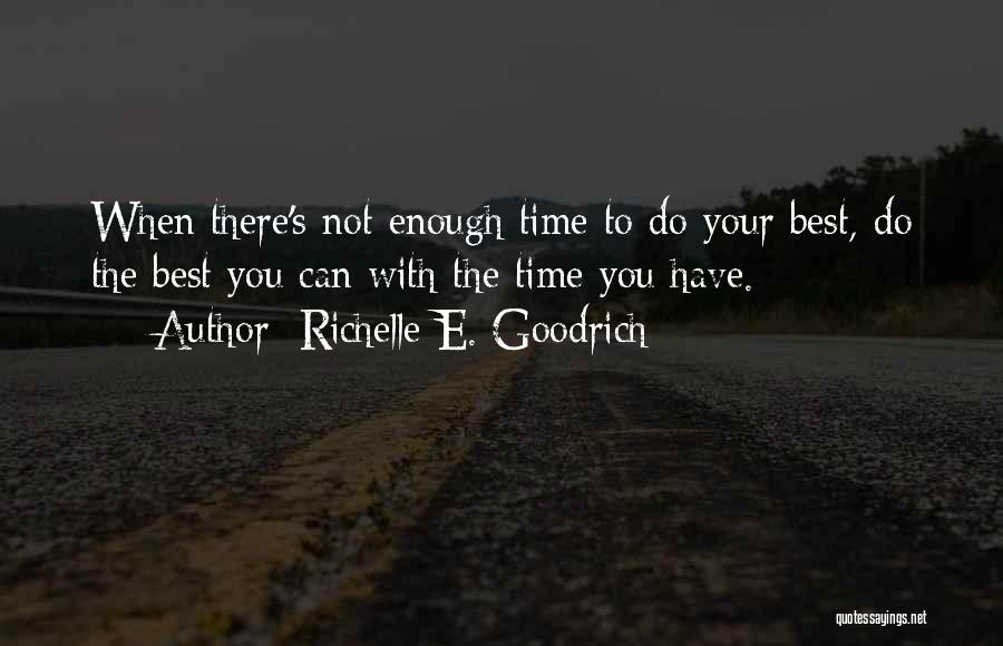 Your Not Good Enough Quotes By Richelle E. Goodrich