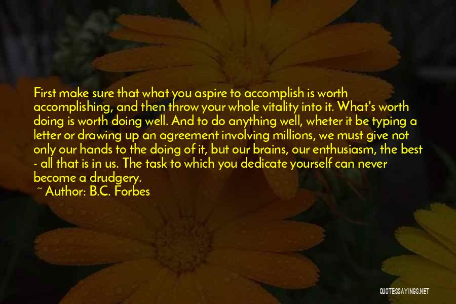 Your Not Worth Anything Quotes By B.C. Forbes