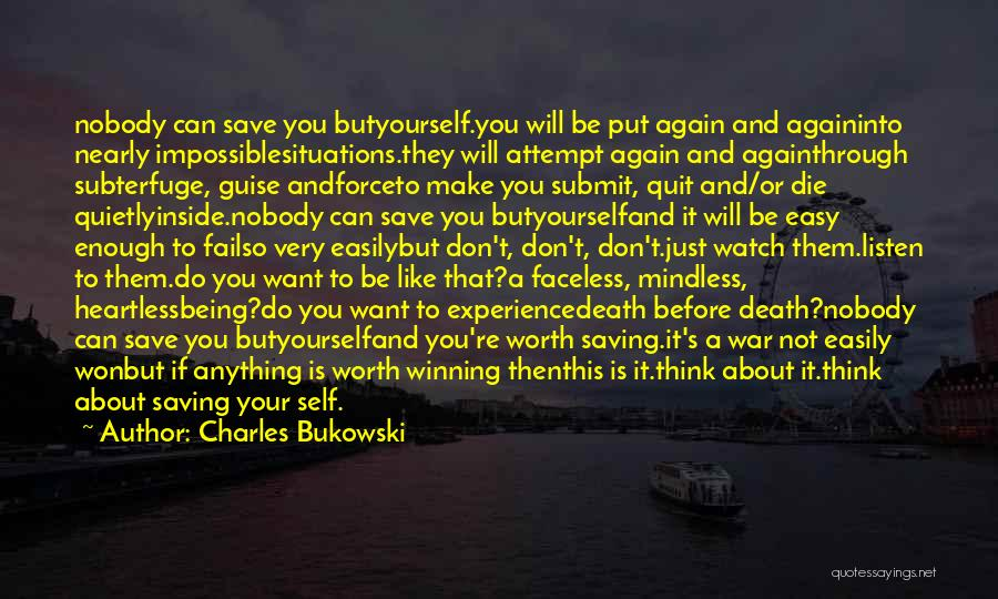 Your Not Worth Anything Quotes By Charles Bukowski