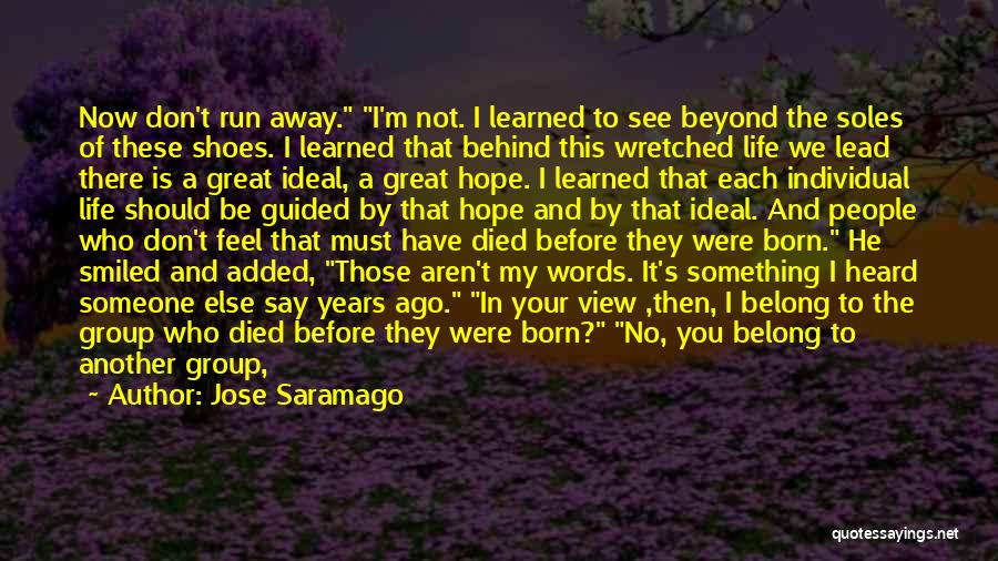Your Not Worth Anything Quotes By Jose Saramago