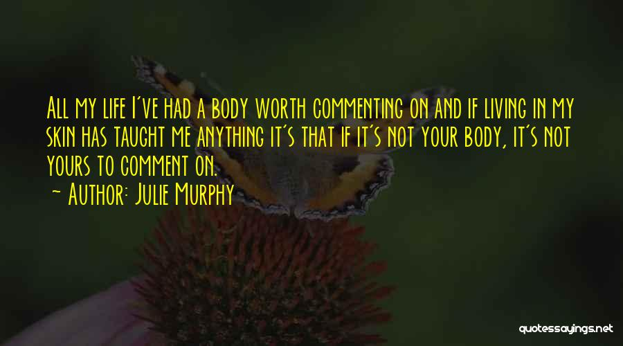Your Not Worth Anything Quotes By Julie Murphy