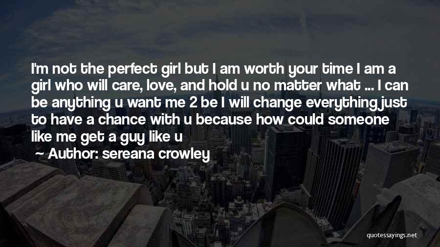 Your Not Worth Anything Quotes By Sereana Crowley