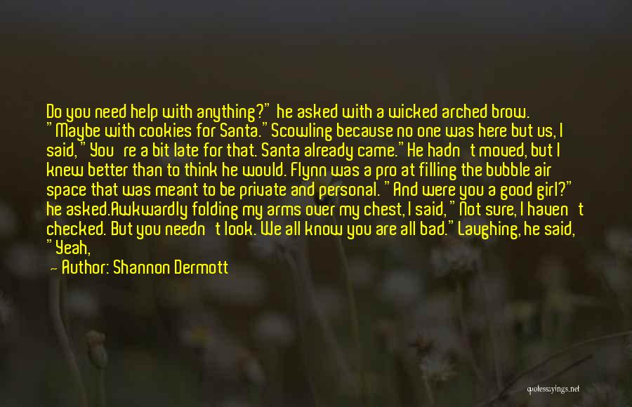Your Not Worth Anything Quotes By Shannon Dermott