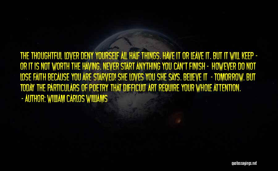 Your Not Worth Anything Quotes By William Carlos Williams