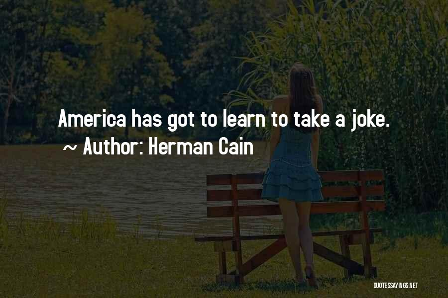 Your Nothing But A Joke Quotes By Herman Cain