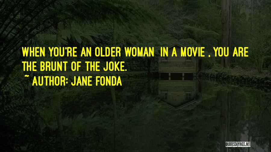 Your Nothing But A Joke Quotes By Jane Fonda