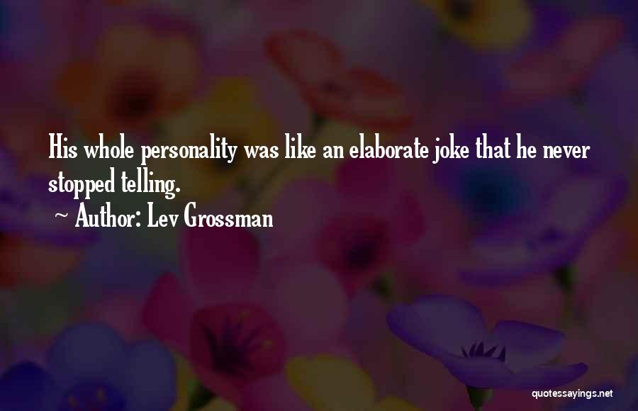 Your Nothing But A Joke Quotes By Lev Grossman