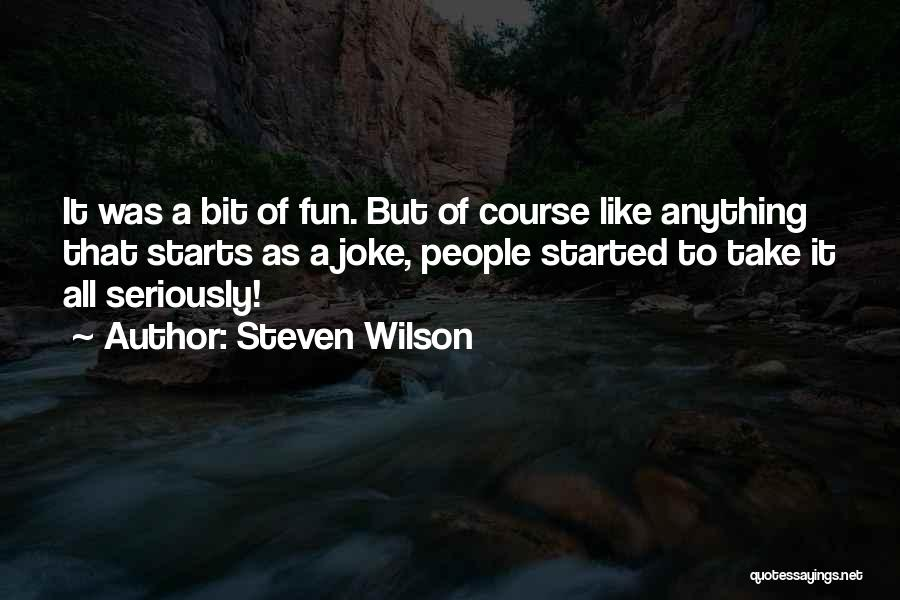 Your Nothing But A Joke Quotes By Steven Wilson