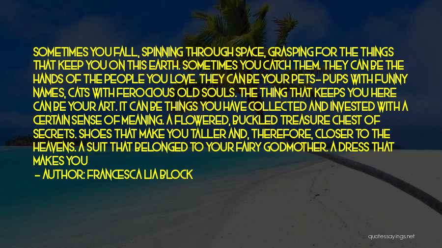 Your Only As Old As You Feel Funny Quotes By Francesca Lia Block