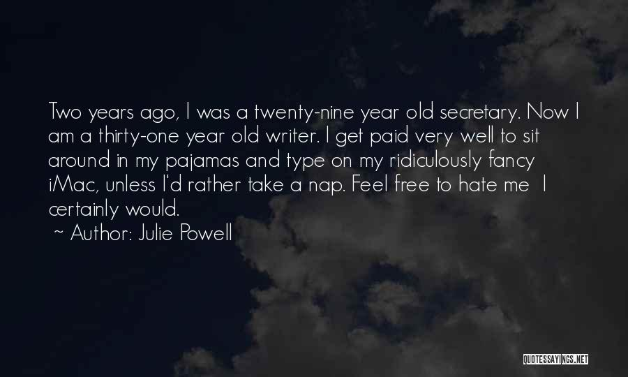 Your Only As Old As You Feel Funny Quotes By Julie Powell