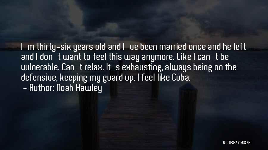 Your Only As Old As You Feel Funny Quotes By Noah Hawley