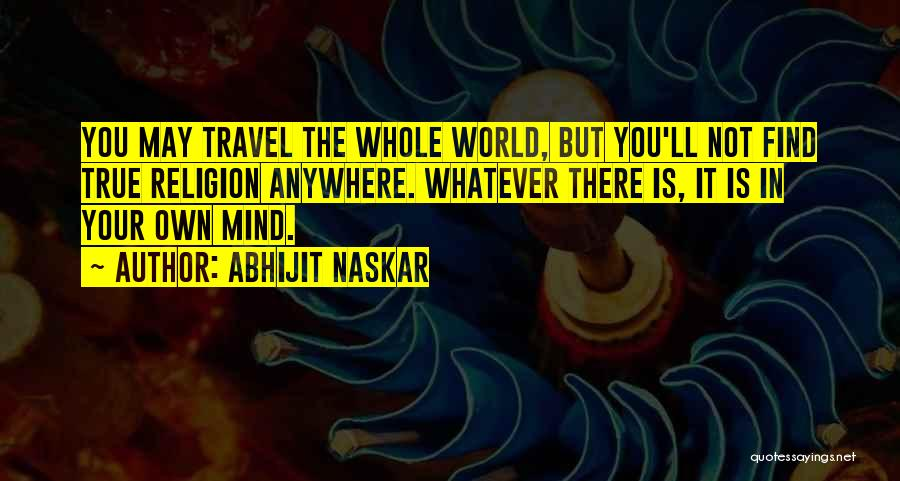 Your Own Mind Quotes By Abhijit Naskar