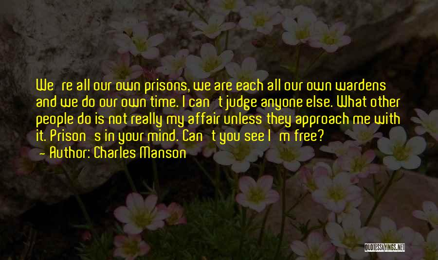 Your Own Mind Quotes By Charles Manson