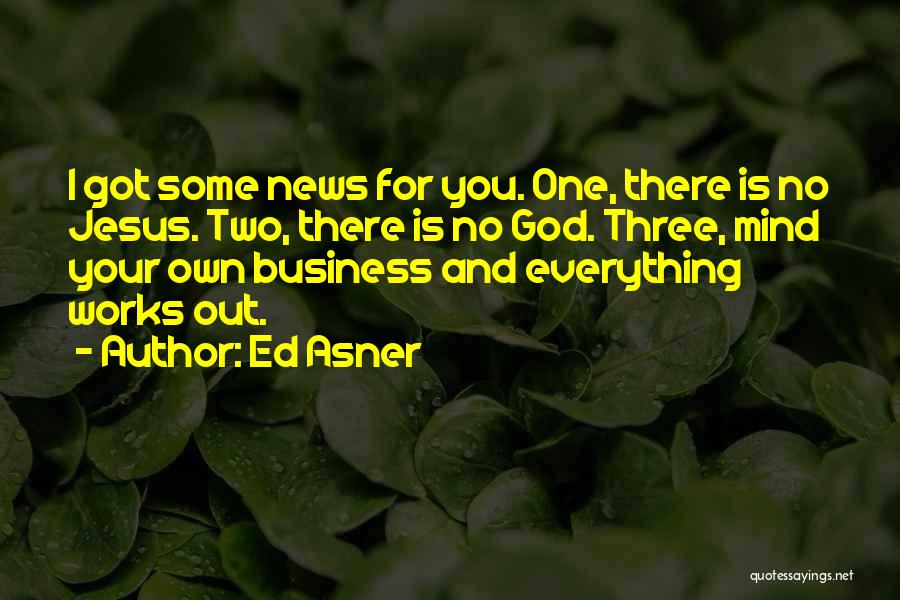 Your Own Mind Quotes By Ed Asner