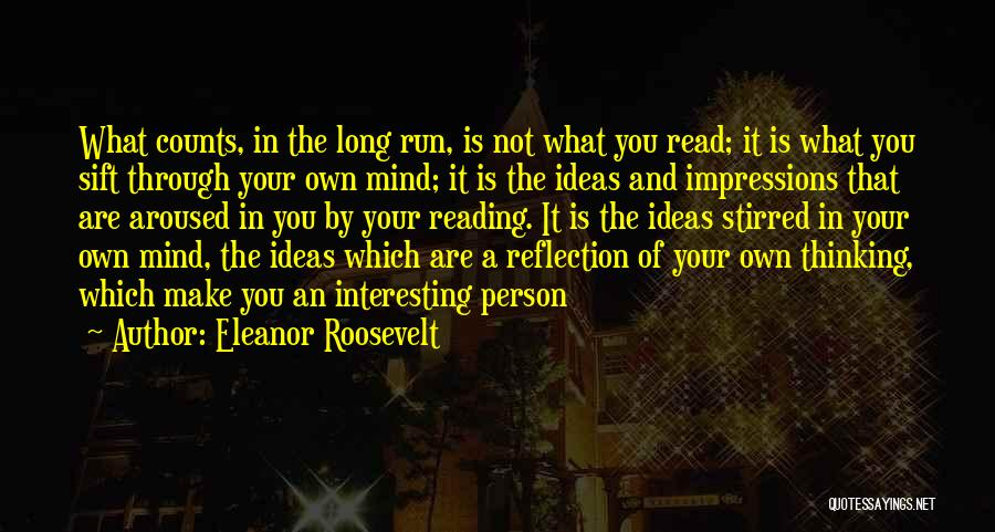 Your Own Mind Quotes By Eleanor Roosevelt