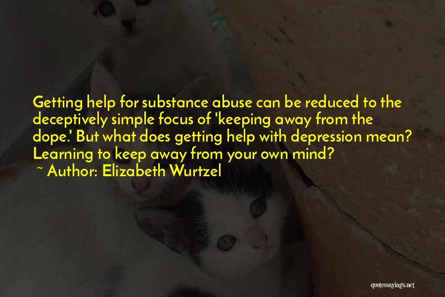 Your Own Mind Quotes By Elizabeth Wurtzel